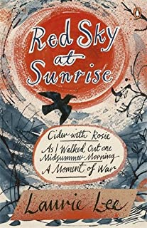 Red Sky at Sunrise: Cider with Rosie, As I Walked Out One Midsummer Morning, A Moment of War by Laurie Lee (15-May-2014) Paperback