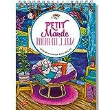 Coloriage Adulte Petit Monde Merveilleux: le livre de coloriage adulte avec Reliure Spirale et Papier Premium sans bavure au Format A4 par Colorya
