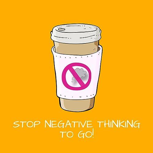 Stop Negative Thinking To Go! Mentaltraining Negative Gedanken stoppen