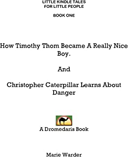 How Timothy Thom Became A Very Nice Boy (Little Kindle Tales For Little People) (English Edition)