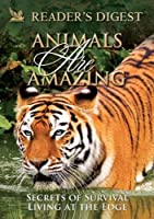 Animals Are Amazing: Secrets of Survival/Living on the Edge