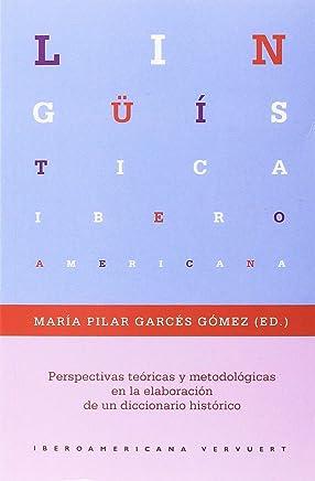 Perspectivas teóricas y metodológicas en la elaboración de un diccionario histórico