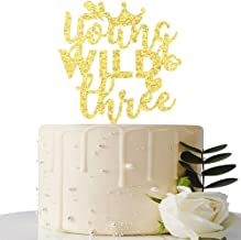 Gold Glitter Young Wild Three Cake Topper -Third Birthday Cake Topper -Happy 3rd Birthday Party Decoration