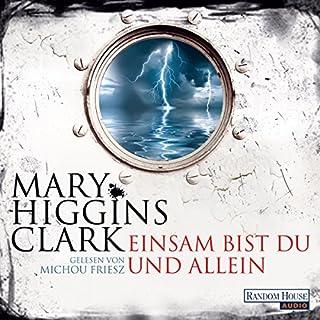 Einsam bist du und allein                   Autor:                                                                                                                                 Mary Higgins Clark                               Sprecher:                                                                                                                                 Michou Friesz                      Spieldauer: 6 Std. und 50 Min.     48 Bewertungen     Gesamt 4,3