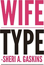 Wife Type: Her take on real love and healthy relationships