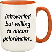 Introverted But Willing To Discuss Polarimeter - 15oz Ceramic White Coffee Mug Cup, Orange