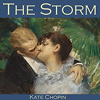 The Storm                   By:                                                                                                                                 Kate Chopin                               Narrated by:                                                                                                                                 Cathy Dobson                      Length: 12 mins     12 ratings     Overall 4.8