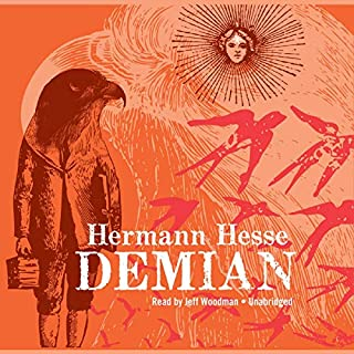 Demian     The Story of Emil Sinclair's Youth              By:                                                                                                                                 Hermann Hesse                               Narrated by:                                                                                                                                 Jeff Woodman                      Length: 5 hrs and 46 mins     296 ratings     Overall 4.5