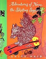 Adventures of Nonu, the Skating Squirrel 8129108925 Book Cover