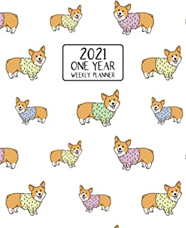 2021 One Year Weekly Planner: Sweater Loving Corgi Friends | Weekly Views and Daily Schedules to Drive Goal Oriented Actio...