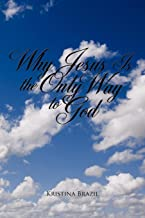Why Jesus Is the Only Way to God
