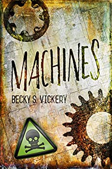 MACHINES by [Becky S. Vickery]