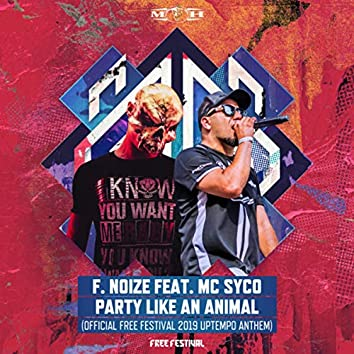 Party Like An Animal (Official Free Festival 2019 Uptempo Anthem)