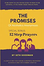 The Promises of Alcoholics Anonymous: ... and 12 Step Prayers