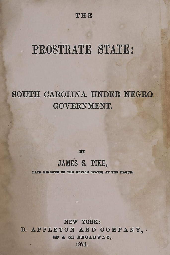 遷移校長コンペThe Prostrate State:: South Carolina Under Negro Government