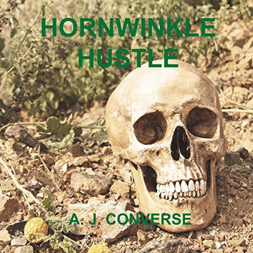 Hornwinkle Hustle Audiobook By A. J. Converse cover art