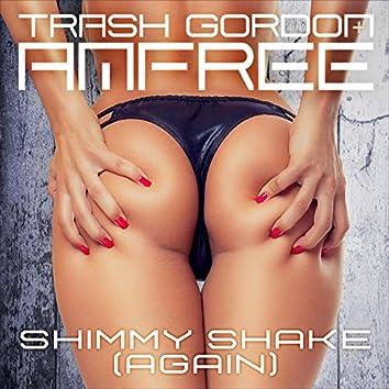 Shimmy Shake (Again)