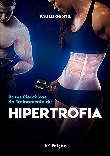 Bases científicas do treinamento de hipertrofia