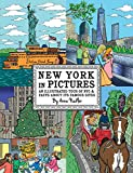 New York in Pictures - an illustrated tour of NYC & facts about its famous sites: Learn about the Big Apple while looking at colorful engaging artwork ... York City Books Book 1) (English Edition)