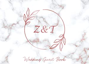 Z & T Wedding Guest Book: Monogram Initials Guest Book For Wedding, Personalized Wedding Guest Book Rose Gold Custom Lette...