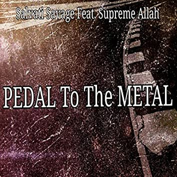 Pedal to the Metal (feat. Supreme Allah)