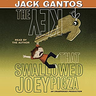 The Key That Swallowed Joey Pigza                   Written by:                                                                                                                                 Jack Gantos                               Narrated by:                                                                                                                                 Jack Gantos                      Length: 3 hrs and 40 mins     1 rating     Overall 5.0