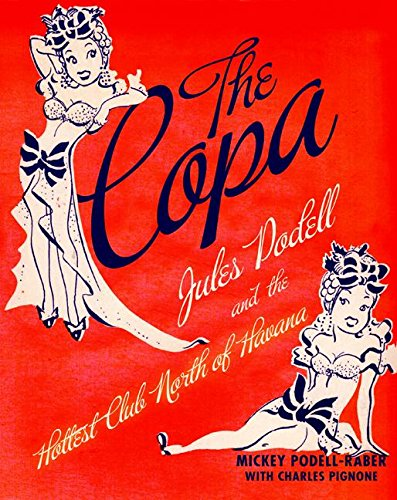 Price comparison product image The Copa: Jules Podell and the Hottest Club North of Havana
