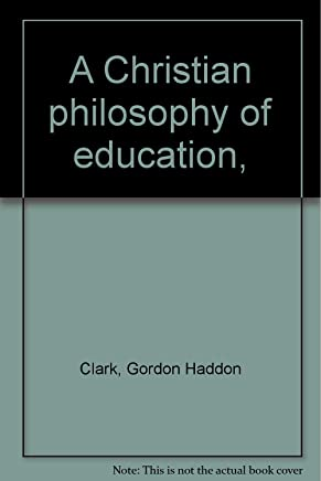 A Christian philosophy of education,