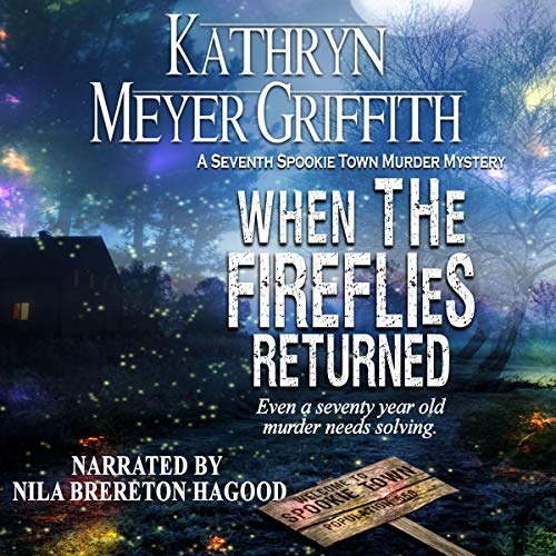 When the Fireflies Returned Audiobook By Kathryn Meyer Griffith cover art