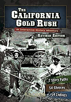 The California Gold Rush: An Interactive History Adventure (You Choose: History) by [Elizabeth Raum]