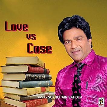 Love vs. Case
