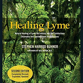 Healing Lyme     Natural Healing of Lyme Borreliosis and the Coinfections Chlamydia and Spotted Fever Rickettsiosis, 2nd Edition              Written by:                                                                                                                                 Stephen Harrod Buhner                               Narrated by:                                                                                                                                 Melanie Avalon                      Length: 17 hrs and 32 mins     Not rated yet     Overall 0.0