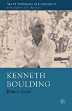 Kenneth Boulding: A Voice Crying in the Wilderness (Great Thinkers in Economics)