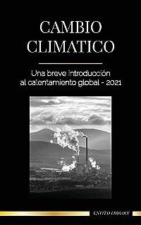 Cambio climático: Una breve introducción al calentamiento global - 2021