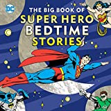 The Big Book of Super Hero Bedtime Stories (DC Super Heroes)