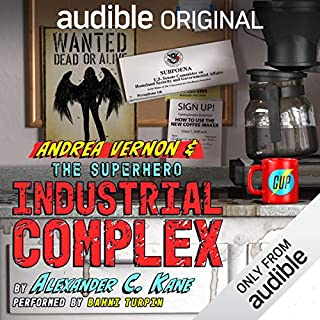 Andrea Vernon and the Superhero-Industrial Complex                   Written by:                                                                                                                                 Alexander C. Kane                               Narrated by:                                                                                                                                 Bahni Turpin                      Length: 11 hrs and 7 mins     4 ratings     Overall 5.0