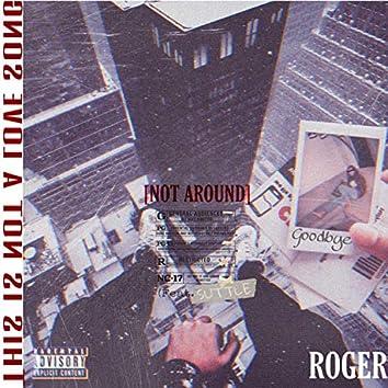 Not Around (feat. Esc Jay)