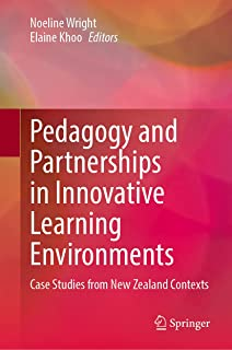 Pedagogy and Partnerships in Innovative Learning Environments: Case Studies from New Zealand Contexts
