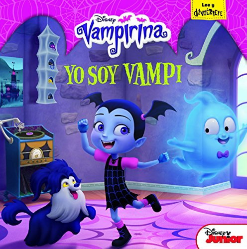 Vampirina. Yo soy Vampi: Cuento (Disney. Vampirina)