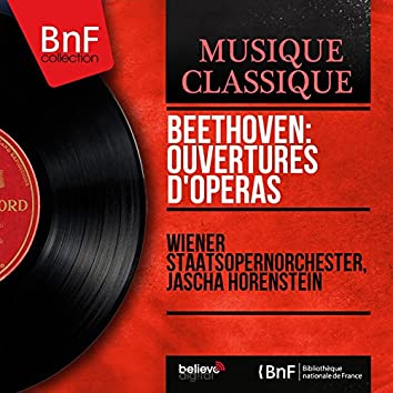 Beethoven: Ouvertures d'opéras (Mono Version)