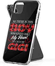 Case Phone There is This Boy Who Kinda Stole My Heart He Calls Me Gigi (6.1-inch Diagonal Compatible with iPhone 11)