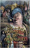 Gargantua and Pantagruel: new illustrated with classic illustrations (English Edition)