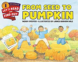 From Seed to Pumpkin (Let's-Read-and-Find-Out Science 1) PDF