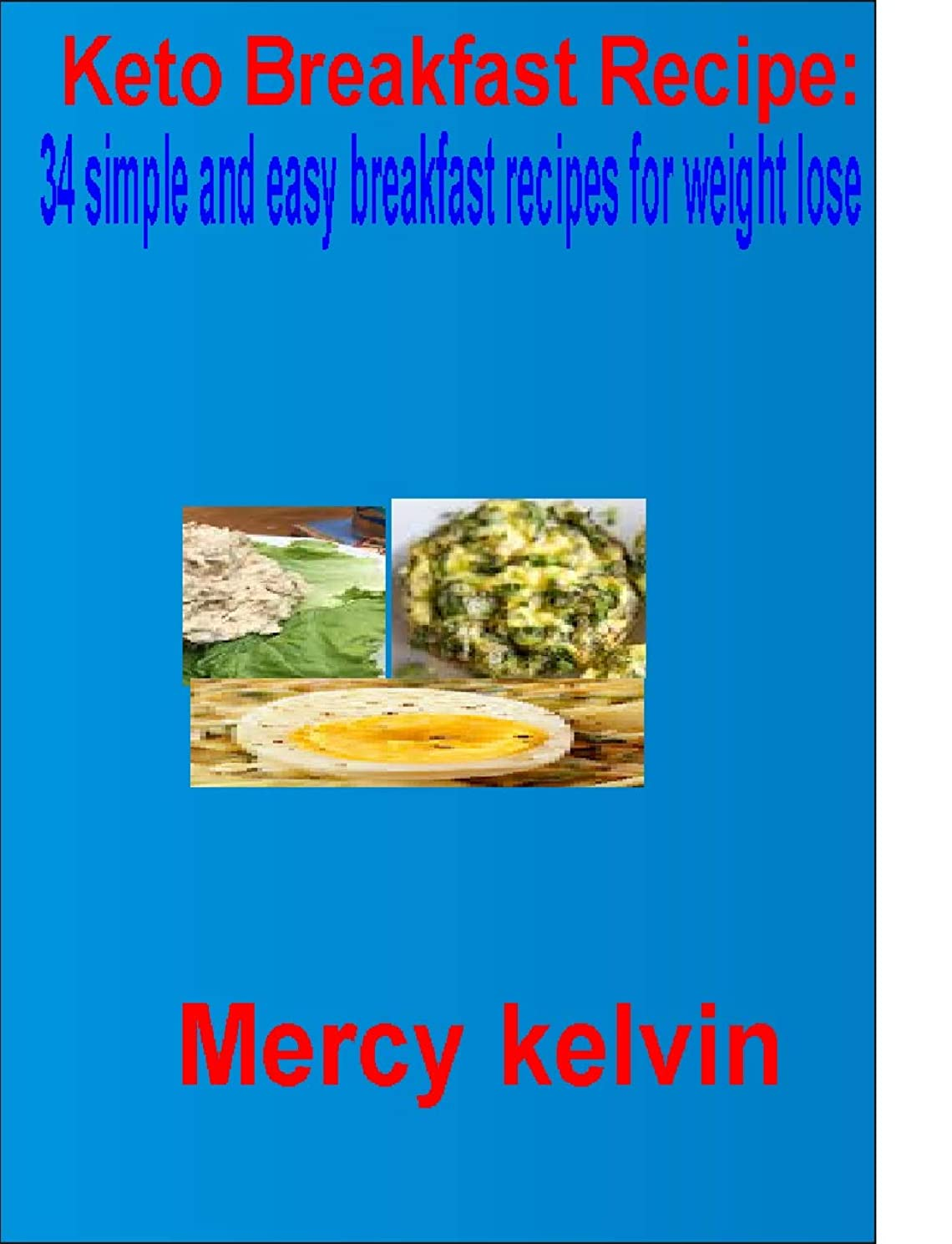 Keto Breakfast Recipe:: 34 simple and easy breakfast recipes for weight lose. (English Edition)