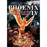 Phoenix IV: The History of the Videogame Industry (English Edition)