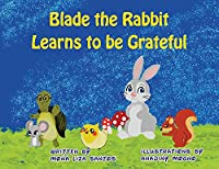 Blade the Rabbit Learns to be Grateful