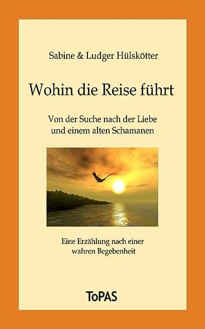 Wohin die Reise führt (German Edition)