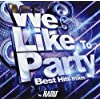 We Like to Party -Best Hits mixes- by HARU