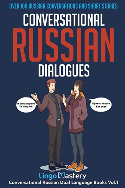 Conversational Russian Dialogues: Over 100 Russian Conversations and Short Stories