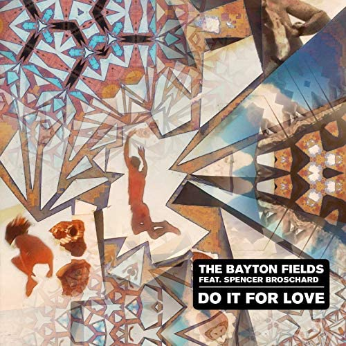 The Bayton Fields feat. Spencer Broschard